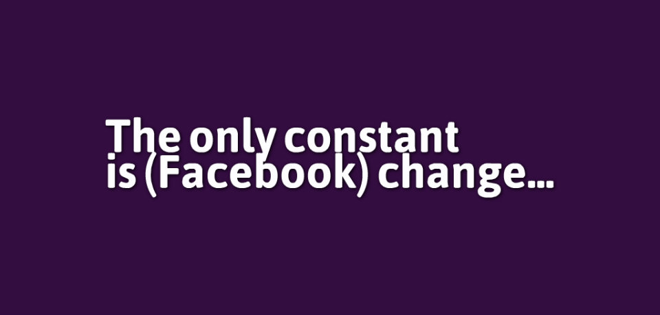 Three (real) reasons why Facebook has changed the promotion and competition rules